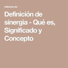 Definición de sinergia - Qué es, Significado y Concepto