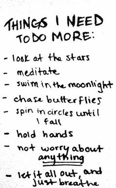 Things I need to do more of ........