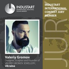 Valeriy Gromov Designer, Sculptor and Founder of VALERIY GROMOV JEWELLERY 20 years in design and communication industry.