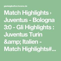 Match Highlights › Juventus - Bologna 3:0 - Gli Highlights : Juventus Turin & Italien - Match Highlights#p79066