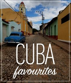 Read about our Cuban favourites. Cuba is such a colourful place