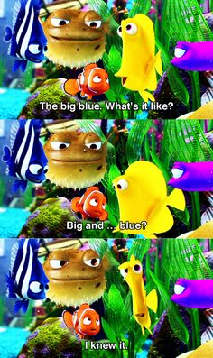 "Bubbles: ""The big Blue."" Nemo: ""Big and ."" Bubbles: ""I knew it. Disney Pixar, Disney And Dreamworks, Walt Disney, Disney Characters, Rocket Power, Disney Love, Disney Magic, Disney Stuff, Disney Quotes"
