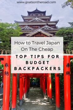 How to Travel Japan On The Cheap | Top Tips For Budget Backpackers | Affordable Japan Travel | Money Saving Hacks For Japan | Asia Backpacking Itinerary | Cost Of Travel In Japan