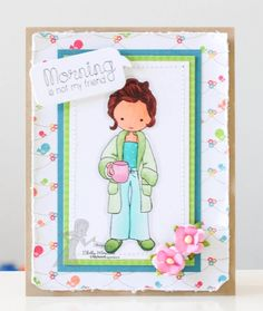 Morning is not my friend Card by Shelly Mercado #Cardmaking, #Moka