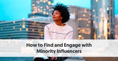 How to Find and Engage with Minority Influencers on Social Media