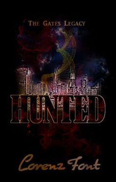 Hunted   Lorenz Font    http://www.martinitimes.com/1/post/2013/03/book-review-blog-tour-stop-hunted-the-gates-legacy-1-by-lorenz-font.html
