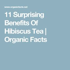 11 Surprising Benefits Of Hibiscus Tea | Organic Facts
