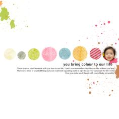 you bring colour to our life...