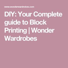 DIY: Your Complete guide to Block Printing | Wonder Wardrobes