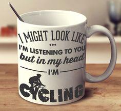 """I Might Look Like I'm Listening To You"" Cycling Mug"