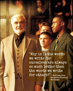 A delightful quote from the movie Finding Forrester--one all too true to writing.