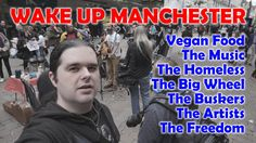 Wake Up Manchester May 2015 - MixtLupus VLogs Big Wheel, The Freedom, Wake Up, Manchester, Revolution, Vegan Recipes, Music, Musica, Musik