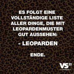 Es folgt eine vollständige Liste aller Dinge, die mit Leopardenmuster gut aussehen: -Leoparden Ende. - VISUAL STATEMENTS®