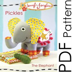 Pickles the Elephant Sewing Pattern | Jennifer Jangles