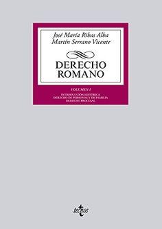 Derecho Romano. Volumen I / José María Ribas Alba, Martín Serrano Vicente. Tecnos, 2015