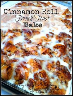 My Life According to Pinterest: Cinnamon Roll French Toast Bake - uses 2 packages of cinnamon rolls