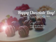 None of the chocolates across the miles, are sweeter than your smile.  Happy Chocolate Day! Team Breathe Right www.daPrem.com #Love #Romance #Relationship #ValentineWeek #Lifecoach #Breathing #Meditation #Mentor #BreathingGuru #RelationshipExpert #Uk #DaPrem #VaastuConsultant #ChocolateDay #Love  #Australia #Love #Yoga #FengShuiLifecoach #LovingRomance #Chocolateday #DeliciousChocolate #Lovechocolate #lust