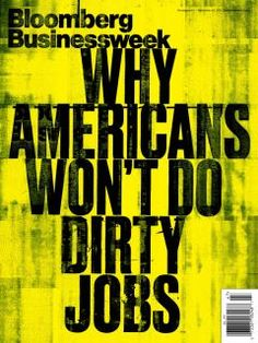 Why Americans won't do dirty jobs