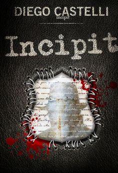 Incipit - Diego Castelli http://www.pennematte.it/opera/incipit/