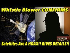 Whistle Blower CONFIRMS Satellites Are A HOAX!! (Gives Details!!) | FLAT EARTH PROOF 18 pt3 - YouTube Flat Earth Video, Flat Earth Proof, Flat Earth Movement, True Lies, Secret Space, Love Is An Action, Extra Terrestrial, Smoke And Mirrors, Question Everything