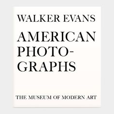 Walker Evans: American Photographs, Seventy-Fifth Anniversary Edition | MoMA Store