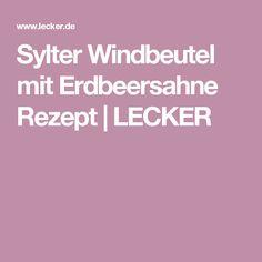 Sylter Windbeutel mit Erdbeersahne Rezept   LECKER