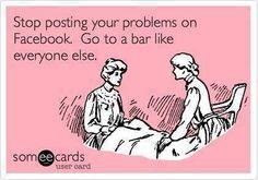 Go to a bar like everyone else