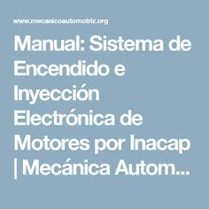 Manual: Sistema de Encendido e Inyección Electrónica de Motores por Inacap   Mecánica Automotriz