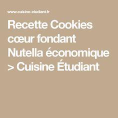 Recette Cookies cœur fondant Nutella économique > Cuisine Étudiant
