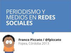 periodismo-y-redes-sociales-taller-de-franco-piccato-fopea-2013-crdoba by Franco Piccato via Slideshare