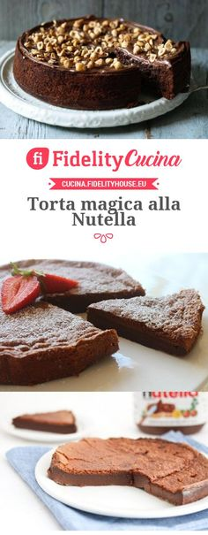Torta magica alla Nutella Chocolate Recipes, Chocolate Cake, Cooking Cake, Pastry Cake, Ice Cream Recipes, Cheesecake, Food And Drink, Yummy Food, Sweets