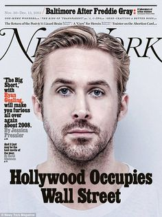 Cover guy: Ryan Gosling stares out from the cover of New York Magazine to mark the release of the movie The Big Short that opens December 23