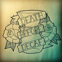 Death before decaf tattoo flash