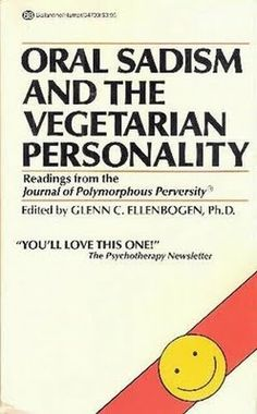 Oral Sadism and the Vegetarian Personality (!)
