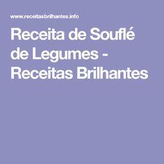 Receita de Souflé de Legumes - Receitas Brilhantes