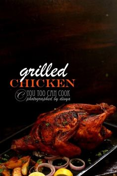 Indian style Whole grilled chicken using an oven! So juicy and flavorful!