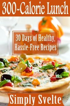 300-Calorie Meals--Lunch: 30 Days of Low-Calorie Recipes for Health and Weight Loss (Simply Svelte: 30 Days to Thin) by Simply Svelte. $4.99. Author: Simply Svelte. 28 pages. Publisher: Simply Svelte (October 10, 2012)