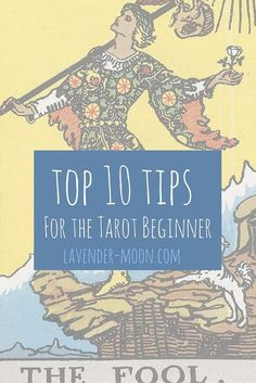 top 10 tips for the tarot beginner // learn how to read tarot cards