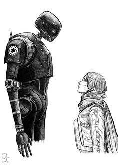 """K-2SO Rogue One Star Wars mem ....  dr-vauclair-art: """" """"The Captain says you are a friend. I will not kill you."""" """"….Thanks."""" """""""