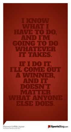 Great quote from the late #FloJo.  She was an inspiration to many young athletes with her dedication and hard work! - Get paid to write about your passion about sports - start your free blog today at http://www.sportsblog.com
