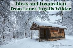 Laura Ingalls Wilder has a TON to teach us about cooking, homemaking, and simple living!