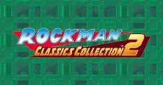 CAPCOM:ロックマン クラシックス コレクション 2 公式サイト