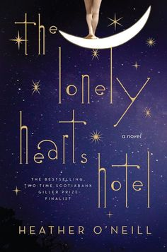 Add The Lonely Hearts Hotel by Heather O'Neill to your reading list if you're looking for a magical realism book.