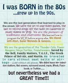 Born in the 80s... Grew up in the 90s - Click image to find more Humor Pinterest pins