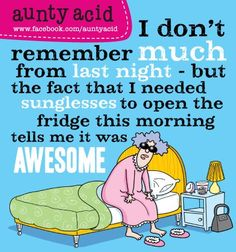 I just love aunty acid..