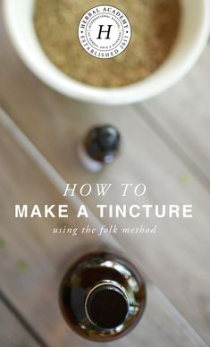 How to Make a Tincture using the Folk Method - Herbal Academy guide (#affiliate)