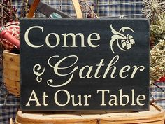 """Come Gather At Our Table painted wood sign 8.5"""" x 12"""" choice of color"""
