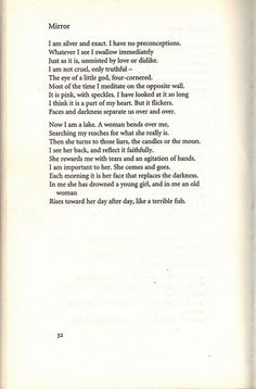 """Mirror"" by Silvia Plath. This poem has been one of my favorites for a very long time."