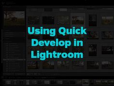 Using Quick Develop in Lightroom
