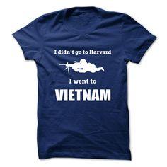 Veteran t-shirt - I didnt go to Harvard, I went to Vietnam
